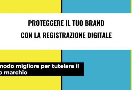 Proteggere il tuo brand con la registrazione
